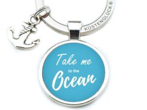 Schlüsselanhänger Spruch Take me to the Ocean blau Küstenglück