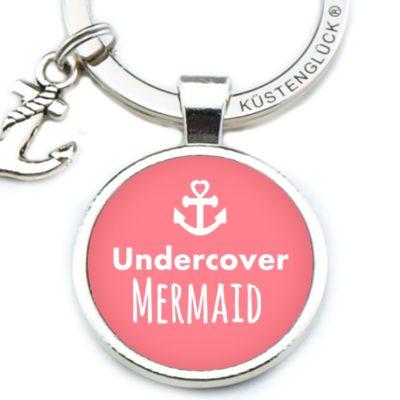 Schlüsselanhänger Spruch Undercover Meermaid erdbeer Küstenglück