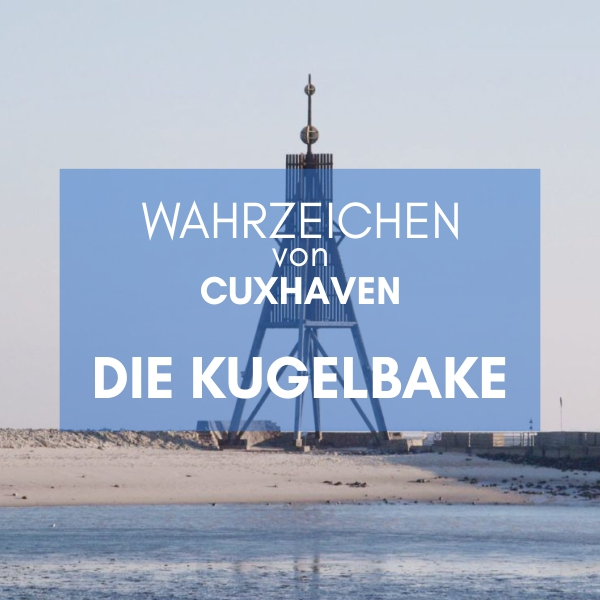 Wahrzeichen von Cuxhaven - die Kugelbake Küstenglück