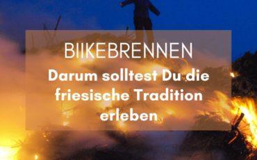 Biikebrennen - darum sollstest Du die friesische Tradition erleben Küstenglück