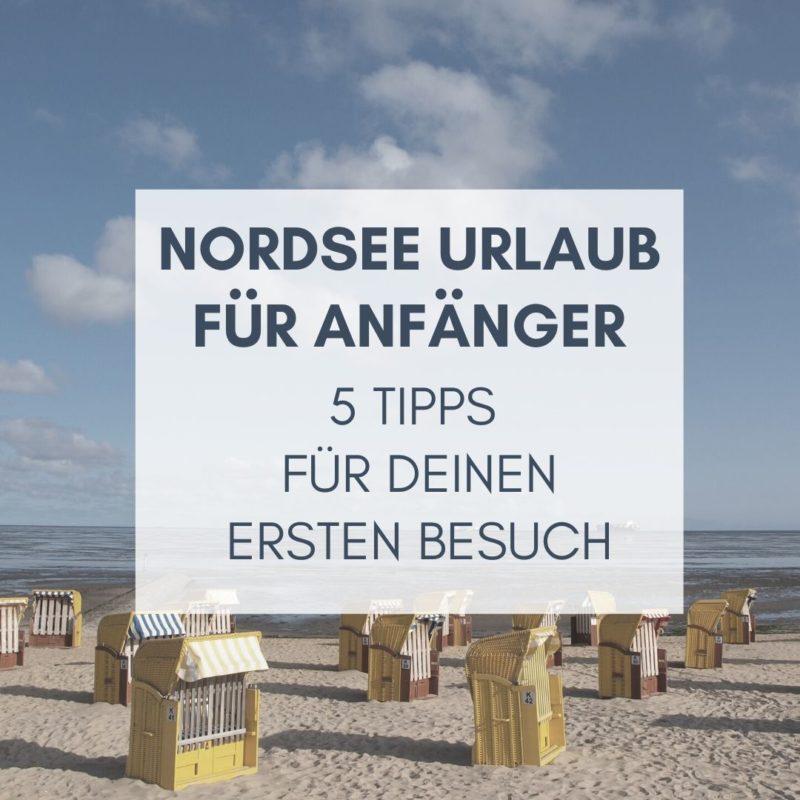Nordsee Urlaub für Anfänger