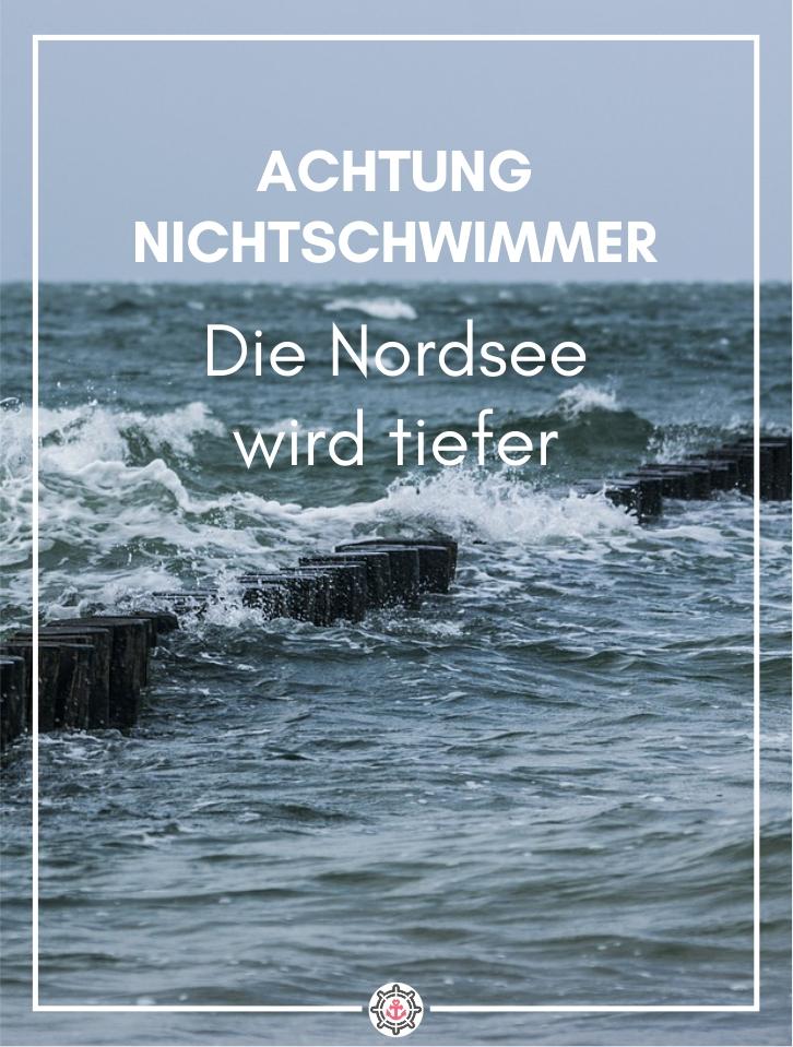 Achtung Nichtschwimmer - die Nordsee wird tiefer - Küstenglück