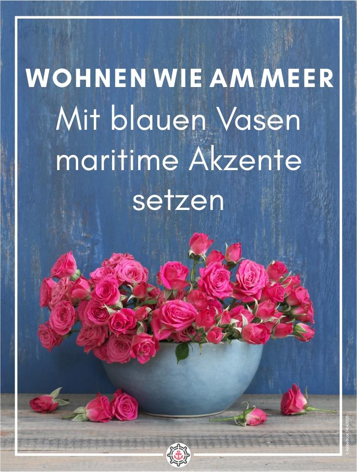 Wohnen wie am Meer - mit blauen Vasen Akzente setzen - Küstenglück